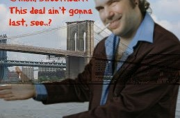 Brooklyn Bridge for sale. Three easy payments and it's all yours.