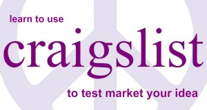 Learn to use Craigslist to test market your business idea. Build a buyer's list using Craigslist!