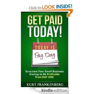 Get Paid TODAY! book by Kurt Frankenberg